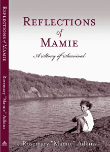 "Promotion:  Reflections Of Mamie - A Story Of Survival by Rosemary ""Mamie"" Adkins"